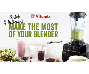 Make the most of your blender with Vitamix